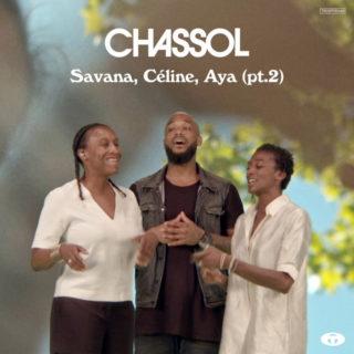 Chassol - Savana, Céline, Aya, Pt.2