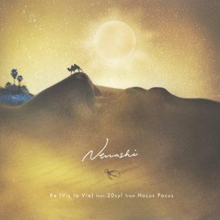 Nenashi - Be (Vis ta Vie) feat. 20syl from Hocus Pocus