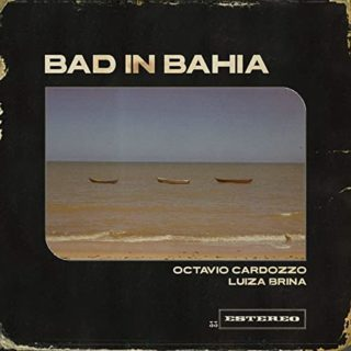 Octavio Cardozzo, Luiza Brina - Bad in Bahia